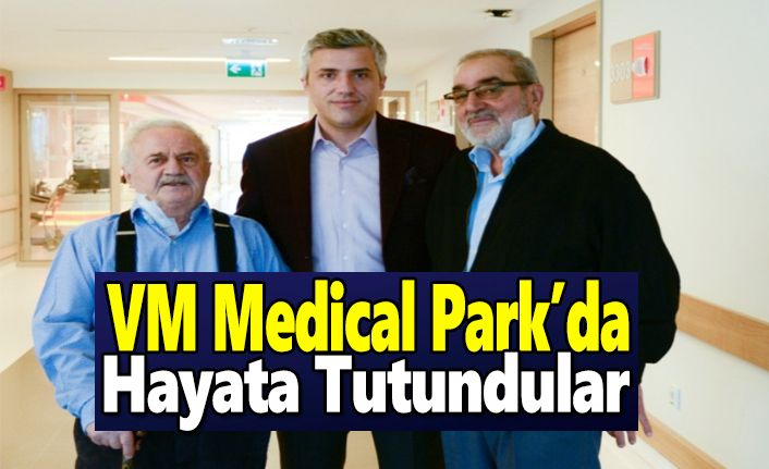 VM Medical Park'da Hayata Tutundular