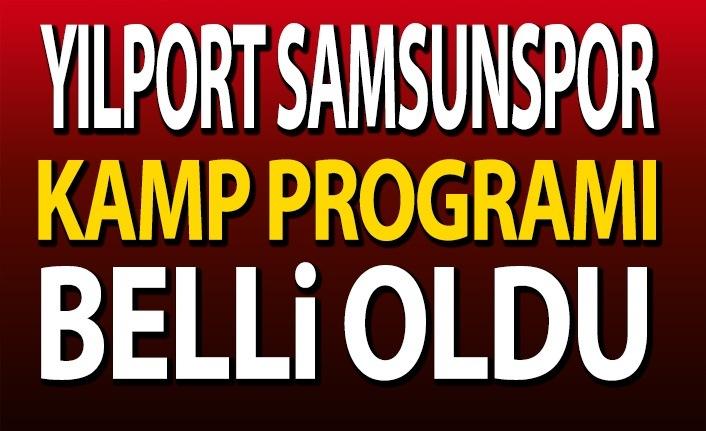 Yılport Samsunspor'un Kamp Programı Belli Oldu