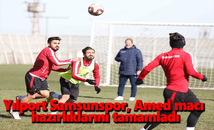 Yılport Samsunspor, Amed maçı hazırlıklarını tamamladı