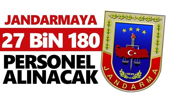 27 bin Jandarma personeli alınacak!