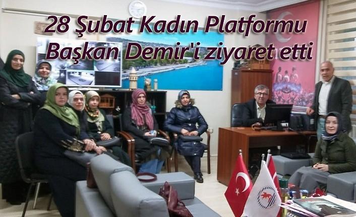 28 Şubat Kadın Platformu Başkan Demir'i ziyaret etti