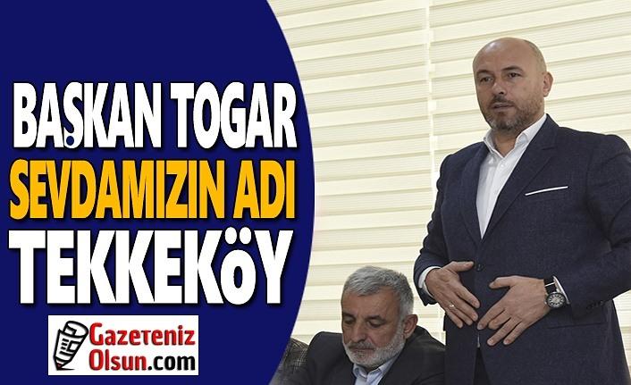 Başkan Togar, Hepimizin Amacı Daha Güzel Bir Tekkeköy