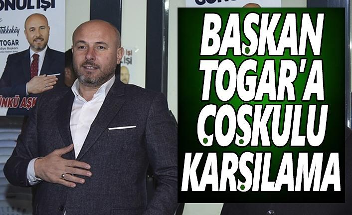 Başkan Togar'a Coşkulu Karşılama