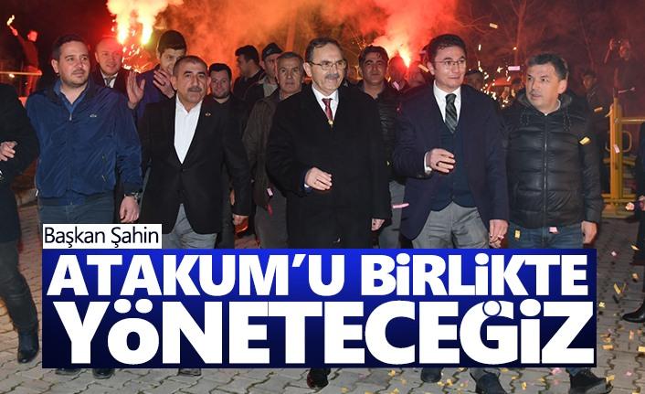 Başkan Şahin: Atakum'u Birlikte Yöneteceğiz