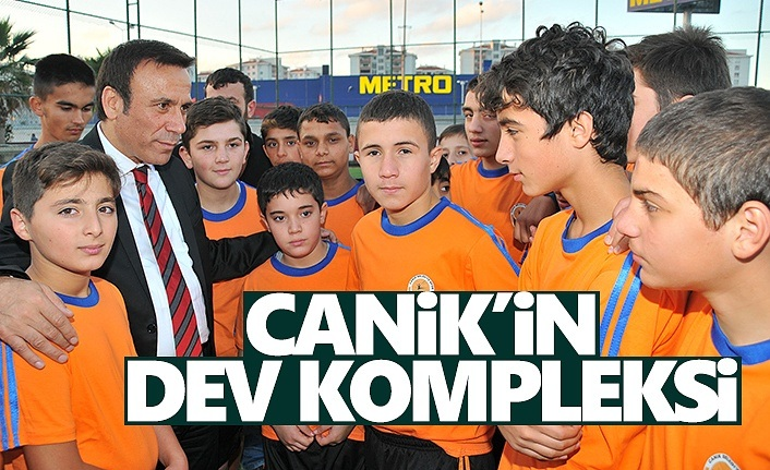 Canik'in dev kompleksi