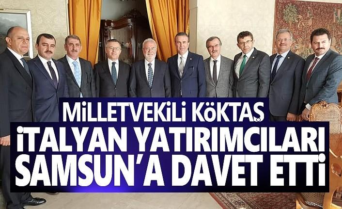 Milletvekili Köktaş, İtalyan yatırımcıları Samsun'a davet etti