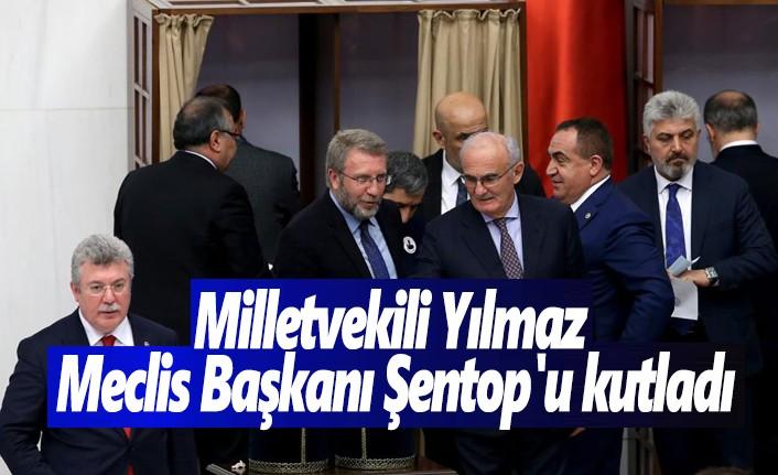 Milletvekili Yılmaz, Meclis Başkanı Şentop'u kutladı