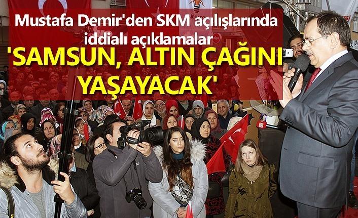 Mustafa Demir: Samsun altın çağını yaşayacak