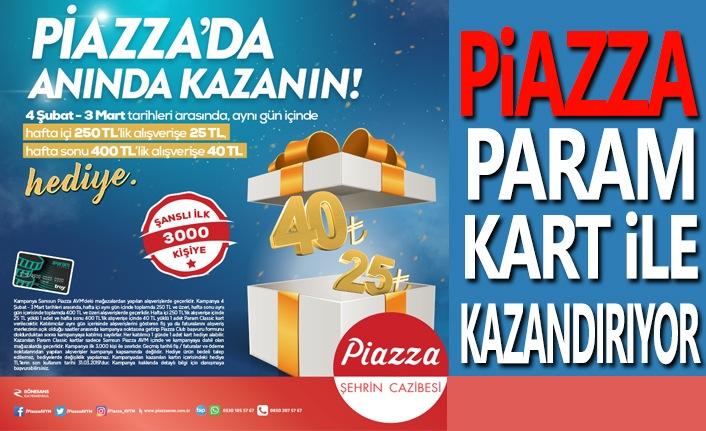 Piazza Param Kart İle Kazandırıyor