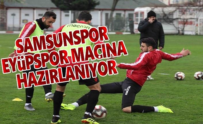 Samsunspor, Eyüpspor maçı hazırlıklarını sürdürdü