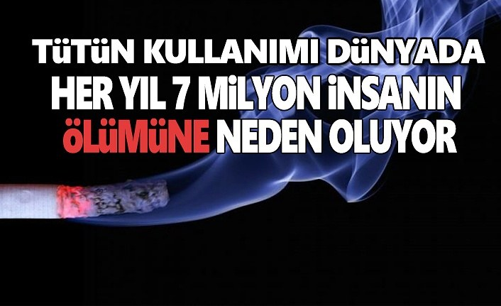 Tütün Kullanımı Dünyada Her Yıl 7 Milyon İnsanı Öldürüyor