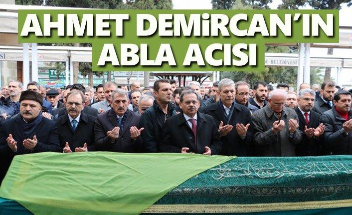 Ahmet Demircan'ın ablası son yolculuğuna uğurlandı