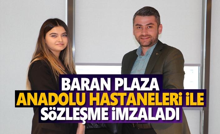Baran Plaza Anadolu Hastaneleriyle sözleşme imzaladı