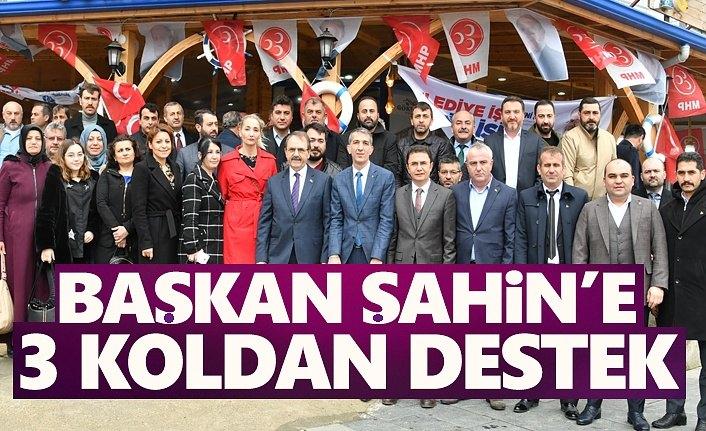 Başkan Şahin'e 3 koldan destek!
