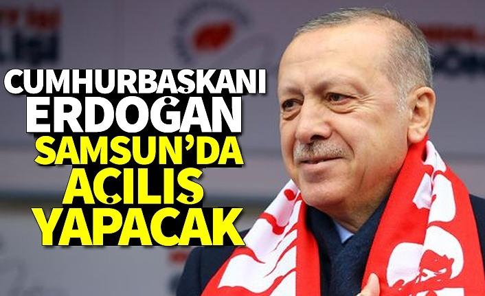 Cumhurbaşkanı Erdoğan Samsun'da açılış yapacak