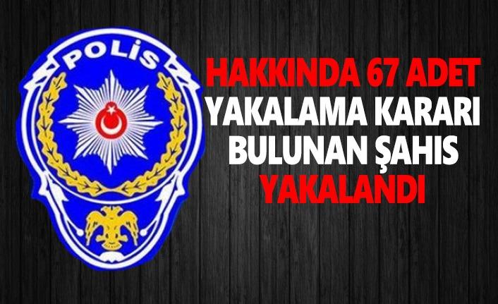 Hakkında 67 Yakalama Kararı Bulunan Şahıs Yakalandı