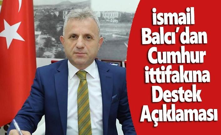 İsmail Balcı'dan Cumhur İttifakına Destek Açıklaması