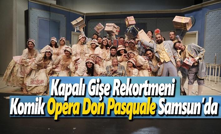 Kapalı Gişe Rekortmeni Komik Opera Don Pasquale Samsun'da