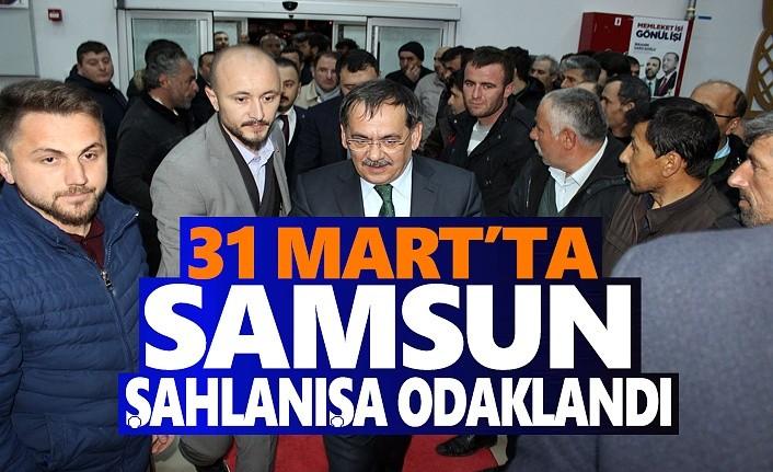 Mustafa Demir, 31 Mart'ta Samsun şahlanışa odaklandı