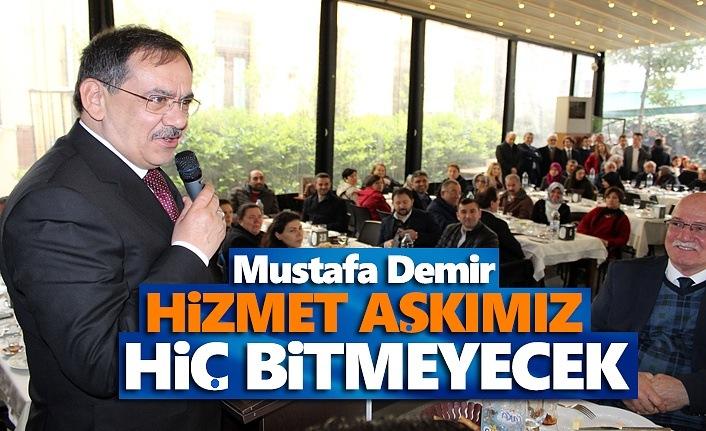 Mustafa Demir, Hizmet aşkımız hiç bitmeyecek