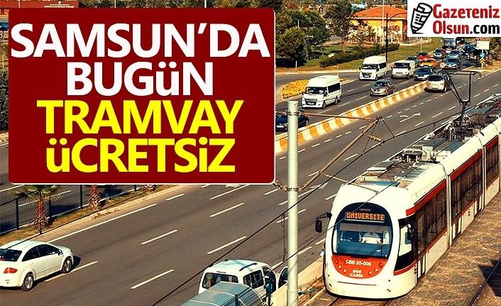 Samsun'da bugün tramvay ücretsiz