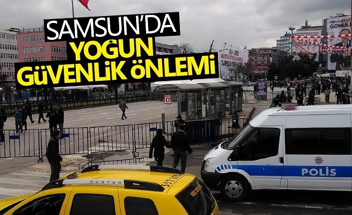 Samsun'da Yoğun Güvenlik Önlemi