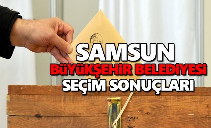 Samsun Büyükşehir Belediyesi seçim sonuçları