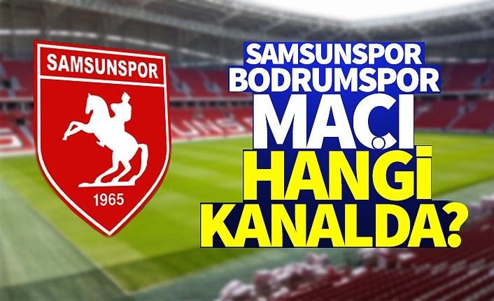 Samsunspor Bodrumspor maçı hangi kanalda?