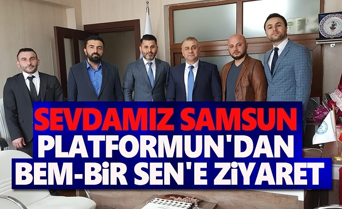 Sevdamız Samsun Platformun'dan Bem-Bir-Sen'e Ziyaret