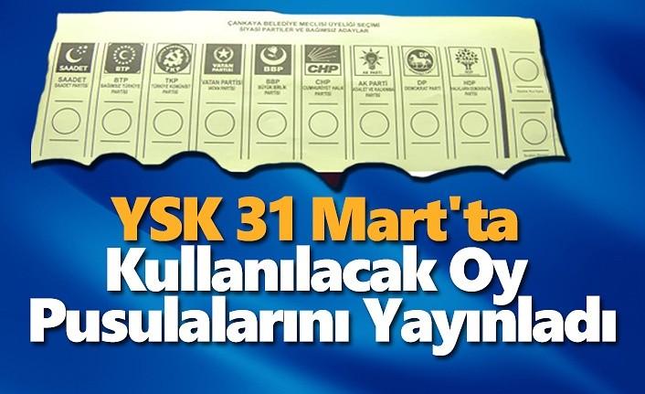 YSK 31 Mart'ta Kullanılacak Oy Pusulalarını Yayınladı