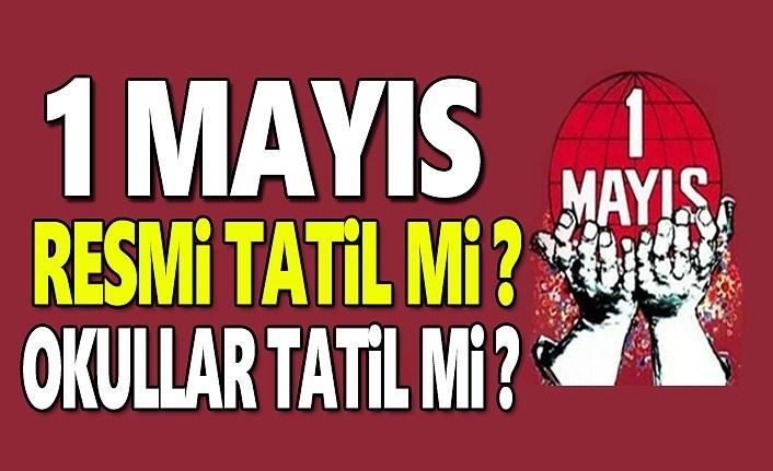 1 Mayıs Resmi Tatil Mi, 1 Mayıs 2019 Çarşamba Okullar Tatil Mi!