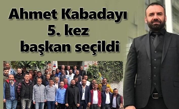 Ahmet Kabadayı 5. kez başkan seçildi