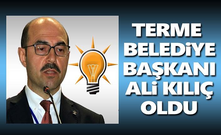 Ali Kılıç Terme Belediye Başkanı oldu