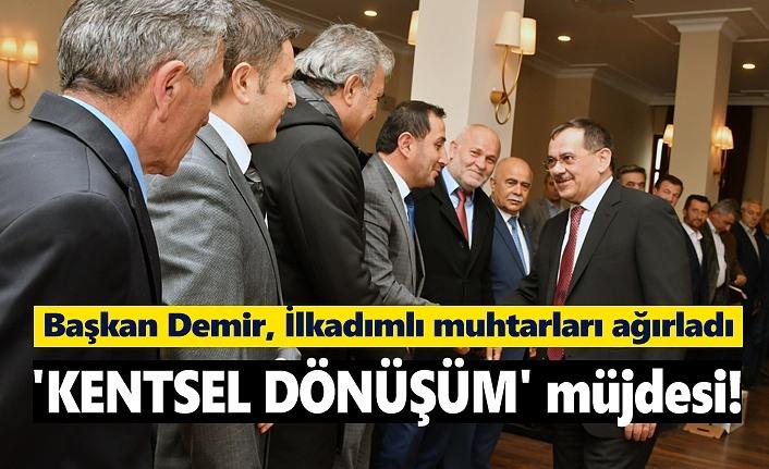 Başkan Demir'den Kentsel Dönüşüm Müjdesi