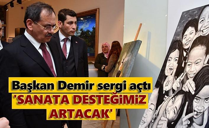 Başkan Demir sergi açtı, desteğimiz artacak dedi