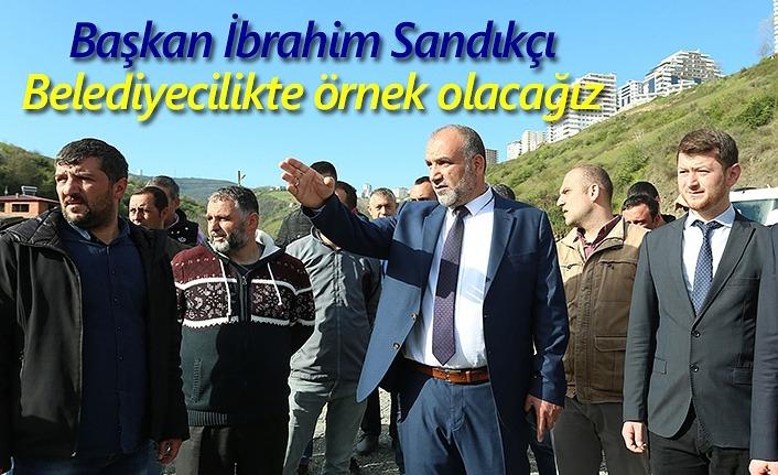 Başkan İbrahim Sandıkçı: Ekip ruhuyla hareket edeceğiz