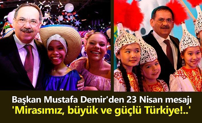 Başkan Mustafa Demir'den 23 Nisan mesajı