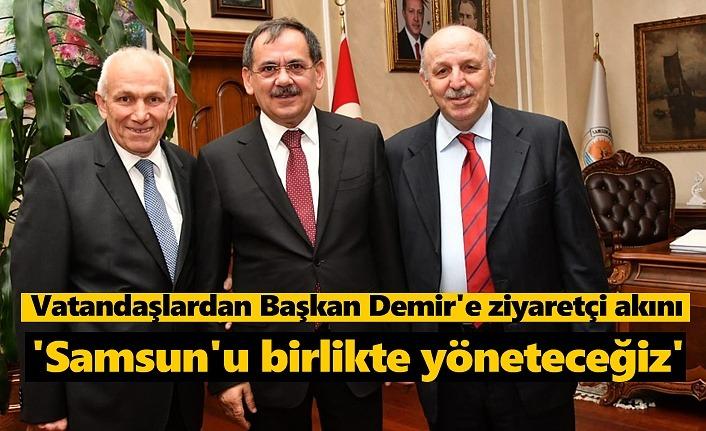 Başkan Mustafa Demir: Samsun'u birlikte yöneteceğiz