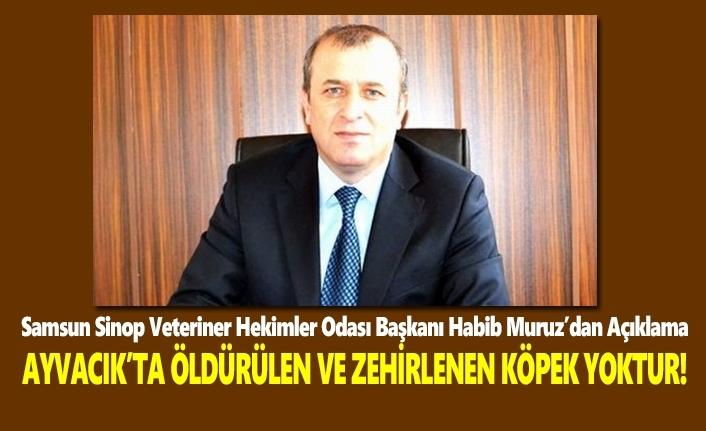 Başkan Habib Muruz: Ayvacık'ta öldürülen ve zehirlenen köpek yoktur!