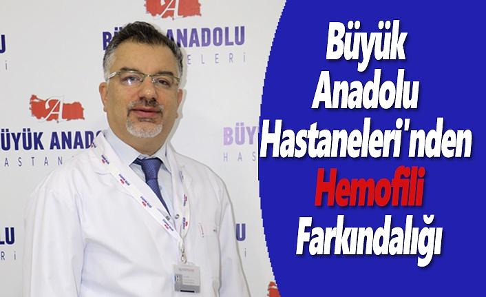 Büyük Anadolu Hastaneleri'nden Hemofili farkındalığı