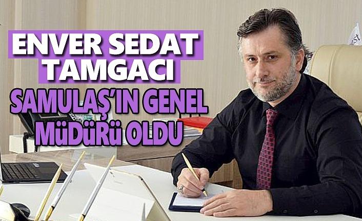 Enver Sedat Tamgacı Samulaş'ın Genel müdürü oldu