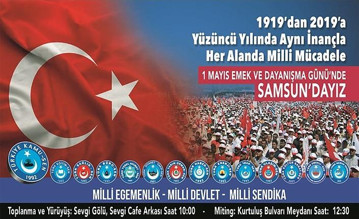 Kamu-Sen Samsun: 1919 Ruhuyla 1 Mayıs'ta Samsun Kurtuluş Meydanı'nda olacağız