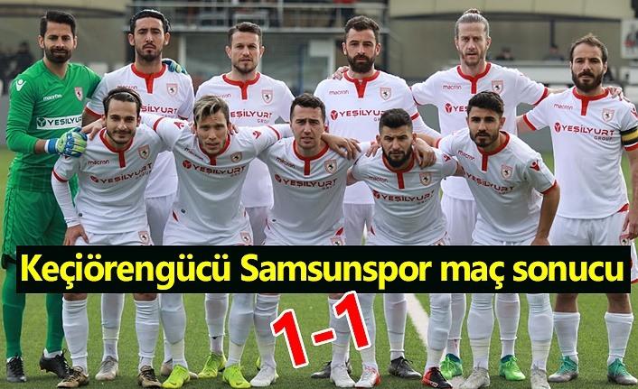 Keçiörengücü Samsunspor maç sonucu 1-1