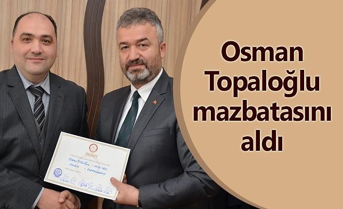 Osman Topaloğlu mazbatasını aldı
