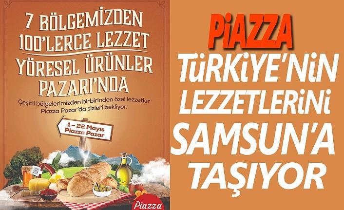 Piazza, Türkiye'nin Lezzetlerini Samsun'a taşıyor