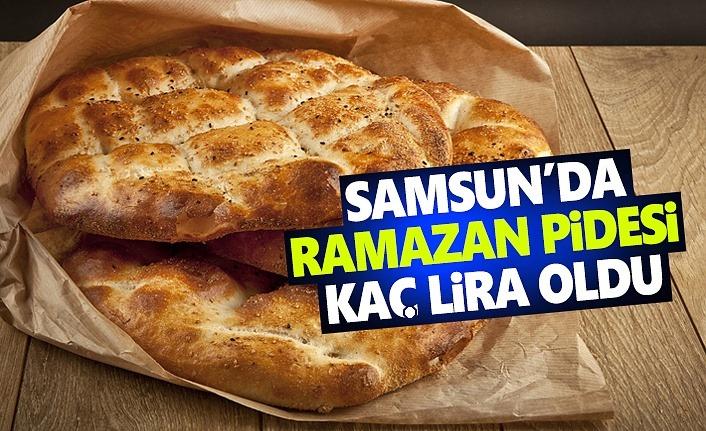 Samsun'da Ramazan pidesi fiyatları nedir!