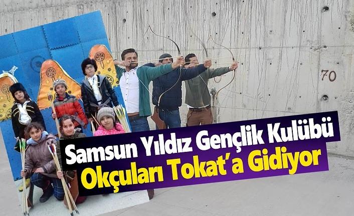 Samsun Yıldız Gençlik Kulübü Okçuları Tokat'a Gidiyor