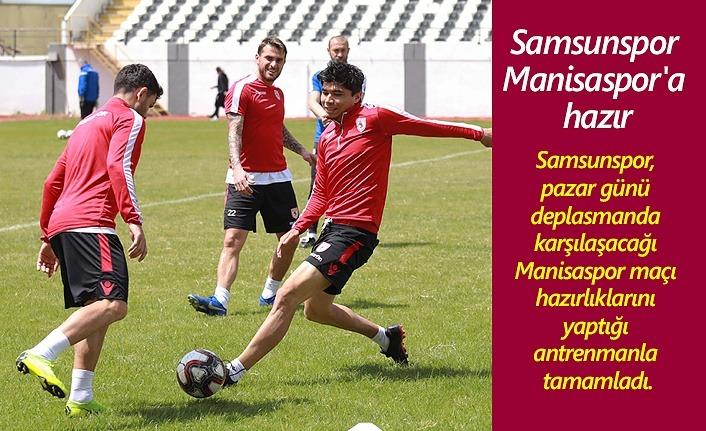 Samsunspor Manisaspor maçı hazırlıklarını tamamladı