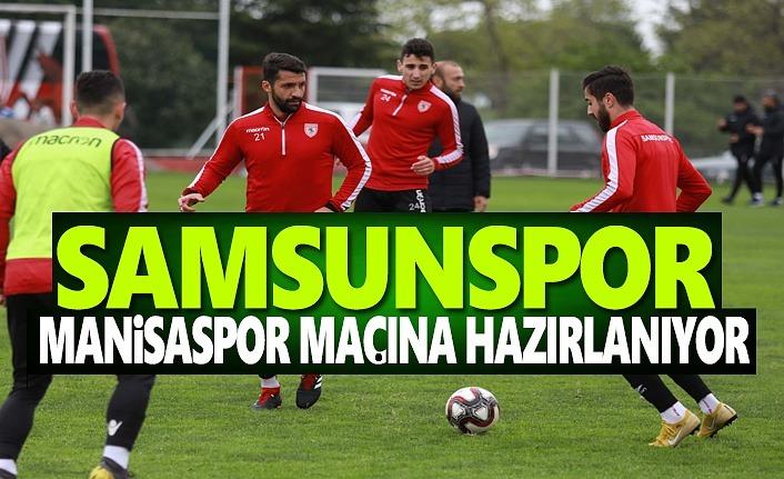 Samsunspor, Manisaspor Maçına Hazırlanıyor