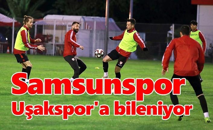 Samsunspor Uşakspor maçı hazırlıklarına başladı